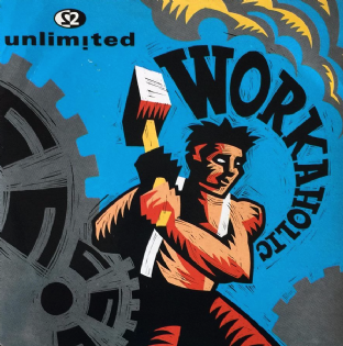"2 Unlimited - Workaholic (7"") (VG/VG) (2)"